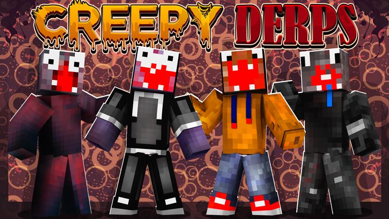 Creepy Derps