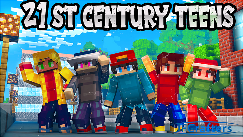 21st Century Teens  on the Minecraft Marketplace by JFCrafters