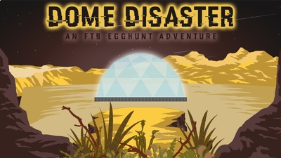 Dome Disaster on the Minecraft Marketplace by FTB