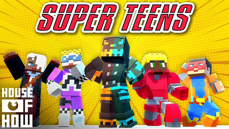 Super Teens on the Minecraft Marketplace by House of How