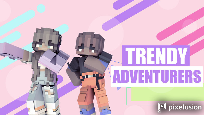 Trendy Adventurers on the Minecraft Marketplace by Pixelusion