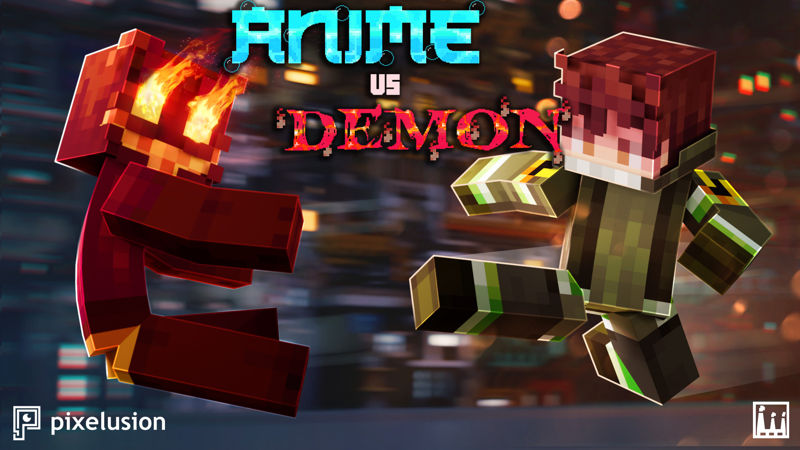 Anime VS Demon on the Minecraft Marketplace by Pixelusion