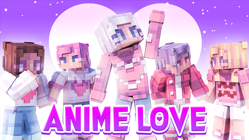 Anime Love on the Minecraft Marketplace by 4KS Studios