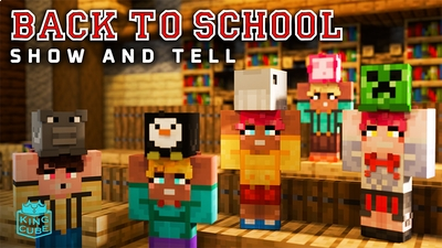 Back to School Show and Tell on the Minecraft Marketplace by King Cube