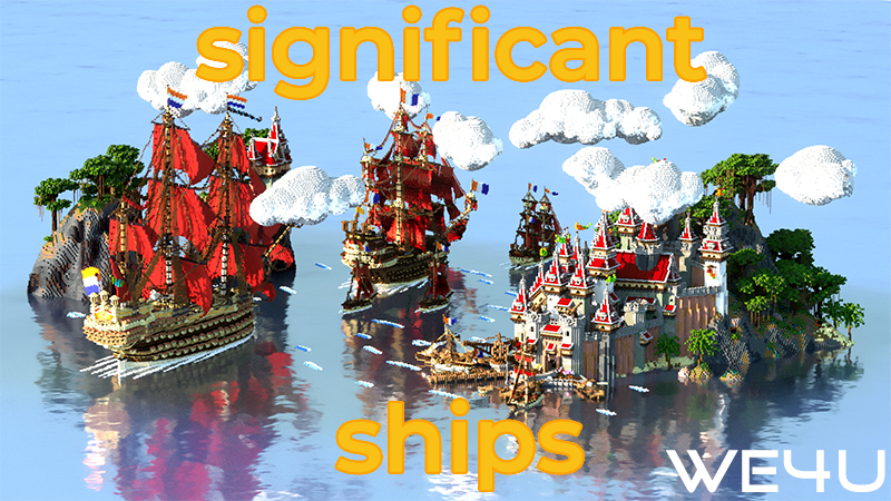 Significant Ships on the Minecraft Marketplace by We4u