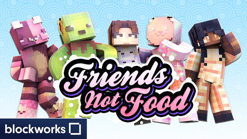 Friends Not Food on the Minecraft Marketplace by Blockworks